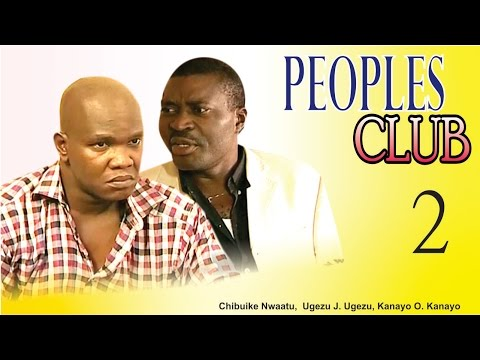 Peoples Club [part 2] - Nigerian Nollywood Movie