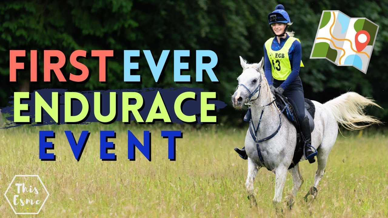 My First Ever Endurance Event! AD   This Esme