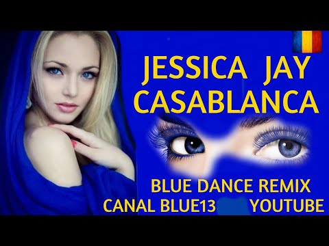 JESSICA JAY  CASABLANCA blue dance remix BLUE13826