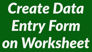Create Data Entry Form on Worksheet