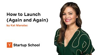 Kat Mañalac - How to Launch (Again and Again)