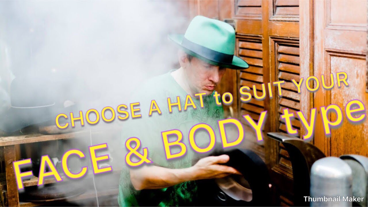 30285265daa3a 🎸Choose A Hat To SUIT your FACE   BODY TYPE (pt 4)Lower Your Own Crown