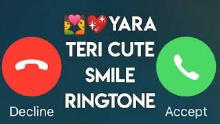 💑💕🎶Yara Teri cute smile ringtone