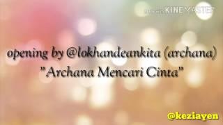 "antv LAND opening ""Archana Mencari Cinta"""