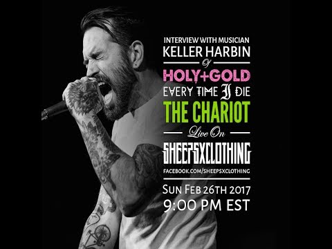 E27: Live Interview with Keller Harbin of Holy+Gold, The Chariot, etc