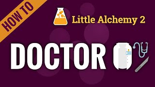 How to make a DOĊTOR in Little Alchemy 2