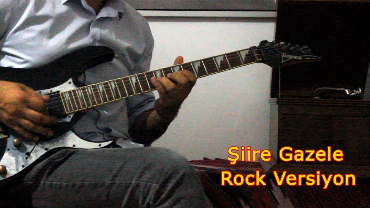 Şiire Gazele - Rock Versiyon