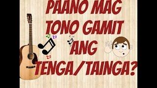 Tagalog Guitar lesson :PAANO MAG TONO GAMIT ANG TENGA/TAINGA?