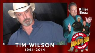 Comedian Killer Beaz Remembers Tim Wilson with John Boy & Billy