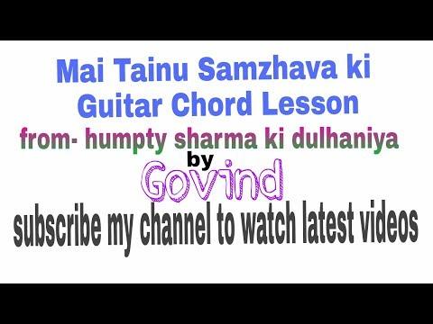Main Tenu Samjhawa Ki Guitar Lesson / Humpty Sharma Ki Dulhania - Arijit Singh