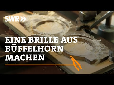 Handwerkskunst! Wie man eine Brille aus Bffelhorn macht | SWR Fernsehen