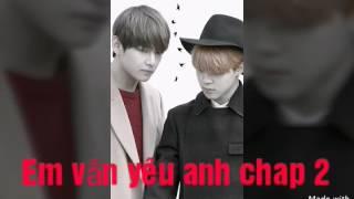 Phim ngắn BTS ( VMin ) Em vẫn yêu anh  🍀 Chap 2 🍀