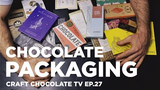 Unwrapping Chocolate Packaging - Episode 27 - Craft Chocolate TV
