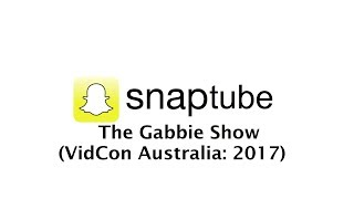 SnapTube #464 - The Gabbie Show (VidCon Australia: 2017)