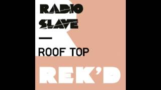 Radio Slave - Roof Top