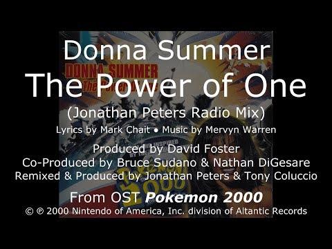 "Donna Summer - The Power of One (Jonathan Peters Radio Mix) LYRICS - HQ OST ""Pokemon 2000"""