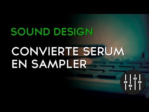 Convierte Serum en un Sampler