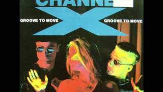 Channel X - Groove To Move