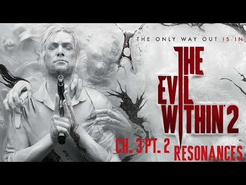 The Evil within 2: Ch. 3 Pt. 2 Resonances