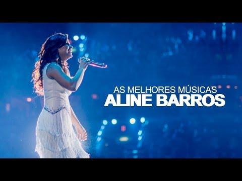 Aline Barros - AS MELHORES (músicas mais tocadas) [[ATUALIZADA]] [[NOVA LISTA]]