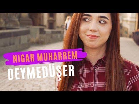 Nigar Muharrem - Deymeduser