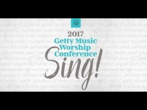 Keith and Kristyn Getty - Sing! 2017 - A partial Overview