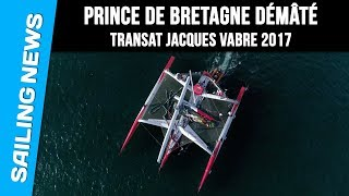 Prince de Bretagne démâté - Transat Jacques Vabre 2017