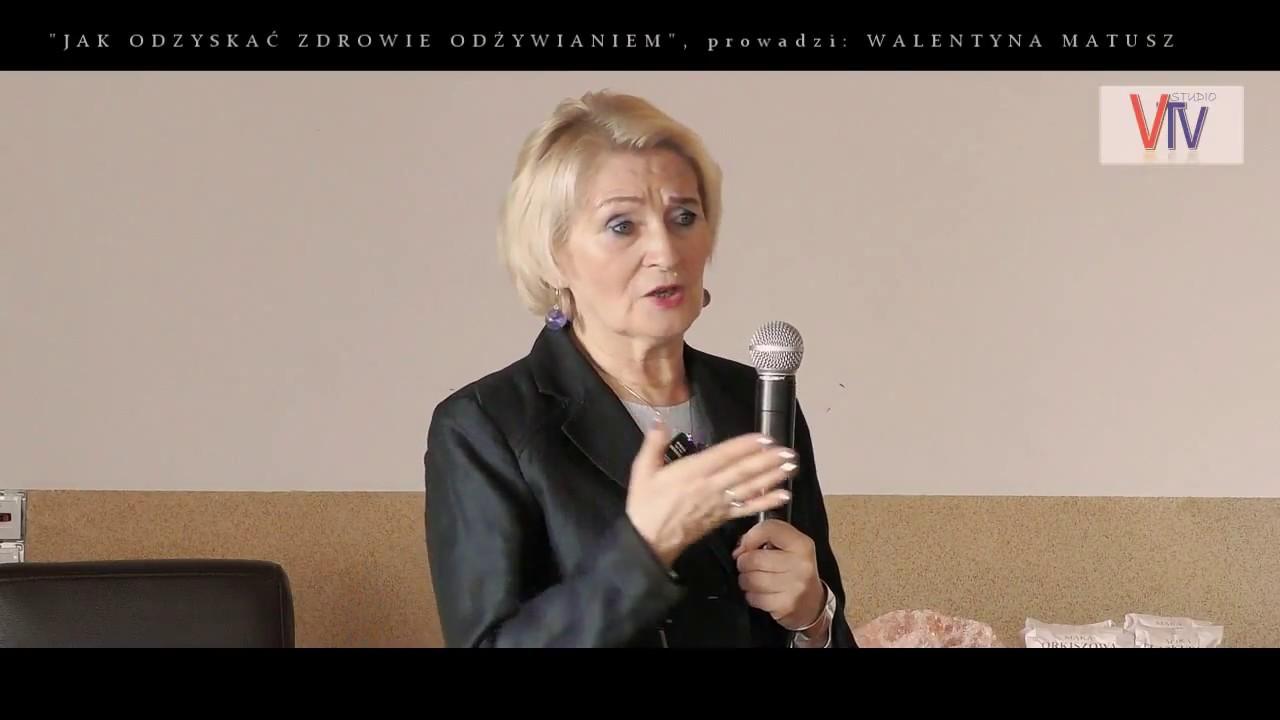 JAK ODZYSKAĆ ZDROWIE ODŻYWIANIEM  – Walentyna Matusz – 04.02.2018 r..