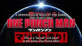 Broadcast Commemorative Episode: a Serious Look Back at the Anime One-Punch Man