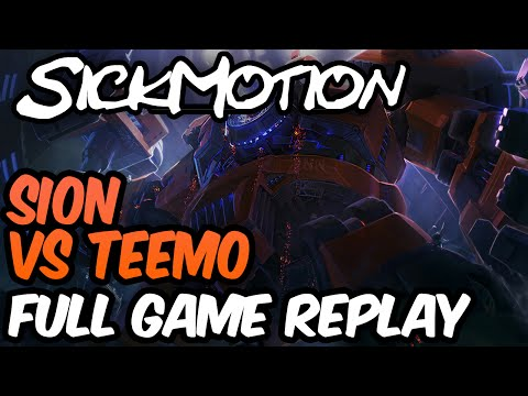 SickMotion - AD Sion vs Teemo Toplane S6 - League of Legends