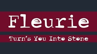 Turn's You Into Stone-Fleurie