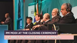 PM Modi at the closing ceremony of BRICS Business Forum in Brazil