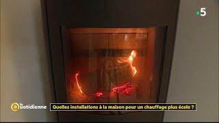 Quelles installations à la maison pour un chauffage plus écolo ? - La Quotidienne