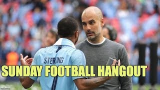 Sunday Football Hangout - Pep the GOAT? Real Madrid Rebuild, Bale, Bayern