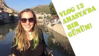 Amasya'da Bir Günüm! Vlog13