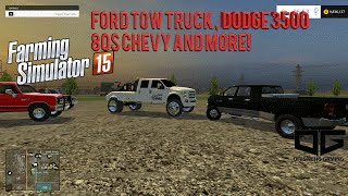 Farming Simulator 2015 Mods- 80s Chevy Dually,  F-350 Tow Truck, D250's and More!