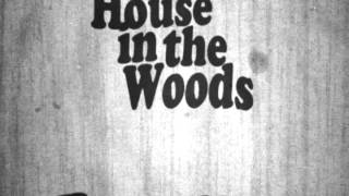 The House in the Woods - The Rain Washed Away