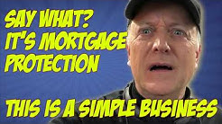 Mortgage Protection is a Simple Business