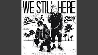 We Still Here (feat. Dizzy Wright)