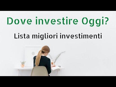 Investire oggi ⭕️ i migliori investimenti per guadagnare