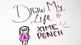 draw my life xime ponch