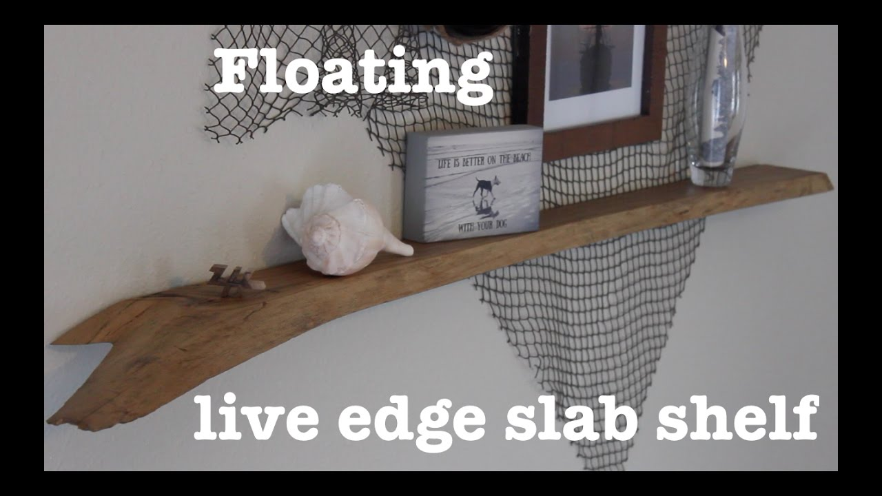 Floating Live Edge Shelf How To Youtube