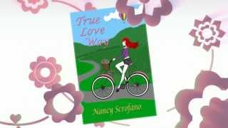 True Love Way by Nancy Scrofano - Trailer