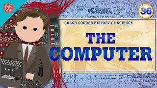 The Computer and Turing: Crash Course History of Science #36