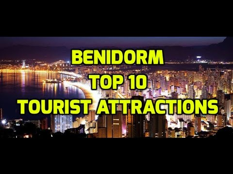 Holidays to Benidorm top 10 tourist attractions