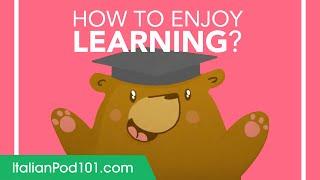 How to Enjoy Learning Italian
