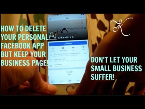 How To Delete Your Personal Facebook App but Keep Your Business Page