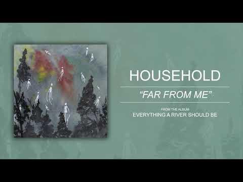 "Household ""Far From Me"""