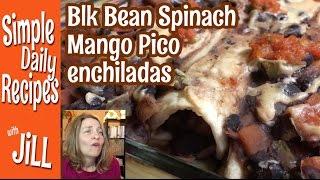 Black Bean Spinach Mango Enchiladas O.M.Gee GOOD!