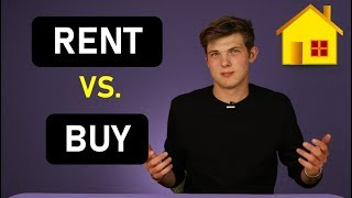 Why You Should Rent vs Buy A Home